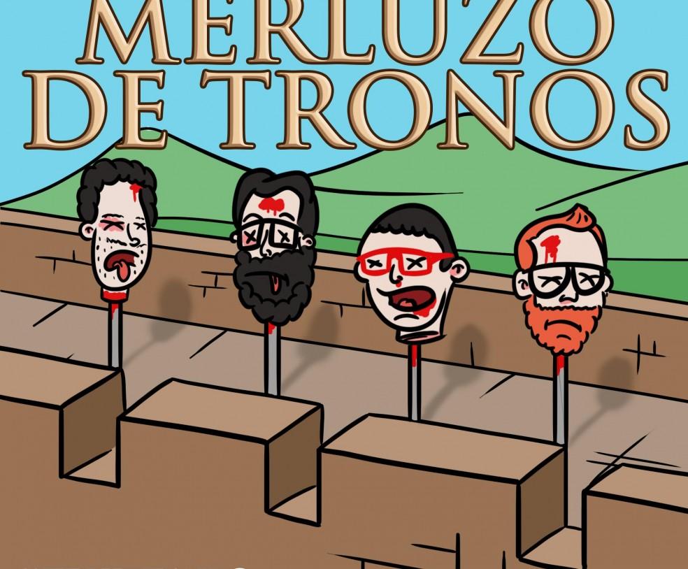 MERLUZO DE TRONOS